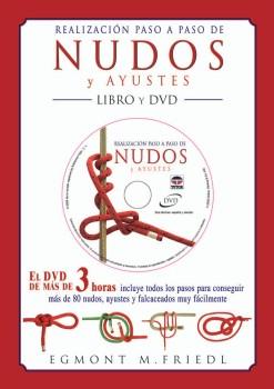 Realización Paso a Paso de Nudos y Ayustes. Libro y DVD - Egmont M. Friedl