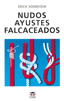 Nudos Ayustes Falcaceados - Erich Sondheim - Edición Española.   160 páginas.   14 x 21,5 cm.   Encuadernación: Rústica