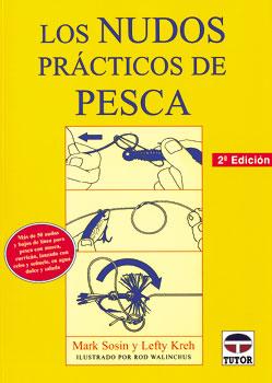 Los Nudos Prácticos de Pesca - Peter Owen / Lefty Kreh - Edición Española.   136 páginas.   16,5 x 22,5 cm.   Encuadernación: Rústica