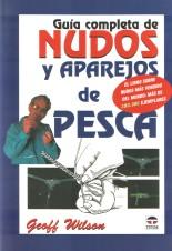 Guía Completa de Nudos y Aparejos de Pesca -  Geoff Wilson - Edición Española.   96 páginas.   20,5 x 30 cm.   Encuadernación: Rústica