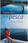 El Gran Libro de la Pesca - Alfredo Caligiani - Las costumbres de los peces, en qué ambiente se desenvuelven, qué equipo es indispensable, legislación española de pesca deportiva, direcciones útiles, y mucho más...