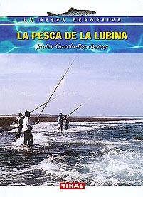 La pesca de la lubina - Javier García-Egocheaga - Distintas modalidades para su captura.