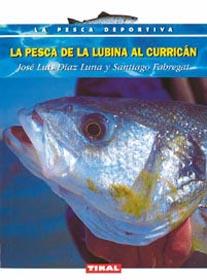 La pesca de la lubina al currican - Jose Luis Diaz Luna y Santiago Fabregat - Este libro pretende ofrecer nuestra experiencia, a  cuanto pescador quiera usar de ella, en este arte de engañar lubinas al curricán en los bajos rocosos más someras y litorales.