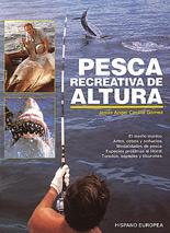 Pesca recreativa de altura - Jesus Angel Cecilia Gomez - Esta obra es un compendio de experiencias y conocimientos del autor sobre los más destacados peces que habitan en las aguas de alta mar...