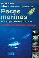 Guia de identificacion de los peces marinos de Europa y del Mediterraneo - Patrick Louisy - Esta exhaustiva guía abarca todos los peces de Europa occidental y de la cuenca mediterránea que pueden encontrarse en la zona costera a menos de 50 m de profundidad...