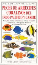 Peces de arrecifes coralinos del Indo-Pacifico y Caribe - E. Lieske y R. Myers - Esta guía incluye todos los peces que pueden observar aquellos que visiten o buceen en los arrecifes coralinos a una profundidad de sesenta metros...