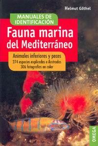 Fauna Marina del Mediterraneo. Animales inferiores y peces - Helmut Göthel - Este manual de identificación ilustra más de 274 especies de animales inferiores y peces...