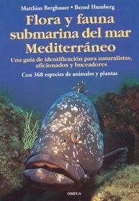 Flora y fauna submarina del mar Mediterraneo - Matthias Bergbauer y Bernd Humberg - Esta obra muestra las especies submarinas mediterráneas más frecuentes, más conocidas y de mayor interés...
