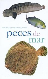 Peces de Mar - Antonio Resines y Herminia Bevia. - Esta guía ilustrada tiene el ambicioso objetivo de ayudar al lector a reconocer buena parte de las especies de nuestras costas...