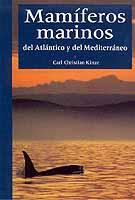 Mamiferos marinos del Atlantico y del Mediterraneo - Carl Christian Kinze - Esta obra describe las características de las 51 especies de mamíferos marinos que se hallan en el Atlántico y en el Mediterráneo...
