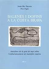 Balenes i Dofins a la Costa Brava - J. Dacosta - Anècdotes de la gent de mar sobre lembarrancament de mamífers marins.