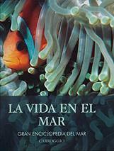 La vida en el mar - Gran enciclopedia del mar - El ecosistema marino es uno de los más singulares de los que están presentes en nuestro planeta...