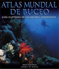Atlas mundial de buceo. Guia ilustrada de las mejores inmersiones - Jack Jackson y Charles Anderson