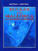 Bucear en Mallorca, las 50 mejores inmersiones- J. Poyatos - A. Alonso - En este libro encontrarán descritas con todo detalle las 50 mejores inmersiones alrededor de Mallorca, con planos para situarse, gráficos, fotos aéreas y todo tipo de consejos útiles...