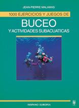 1000 ejercicios y juegos de buceo y actividades subacuaticas - Jean Malamas - Este libro va dirigido a los especialistas que forman buceadores y a los profesores, entrenadores y monitores de actividades acuáticas.