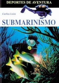 Submarinismo - Carlos León - Manual básico de submarinismo que hace un recorrido práctico por el mundo de la inmersión abordando de forma visual los aspectos básicos para iniciarse en este apasionante deporte.