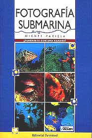 Fotografia submarina - Michel Pakiela - El autor propone aquí una guía práctica de interés para todos los amantes de la fotografía submarina...