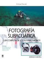 Fotografía subacuatica - Enrique Dauner - Este libro va dirigido a los entusiastas de la fotografía submarina y a todos los poseedores de camaras Calypso o Nikonos.