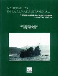 Naufragios de la Armada Española - Alejandro Anca Alamillo y Lino J. Pazos Perez