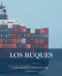 Los buques - Gran Enciclopedia del Mar - El mar ha sido siempre un violento escenario de grandes batallas que en numerosas ocasiones han decidido la suerte de pueblos y países...