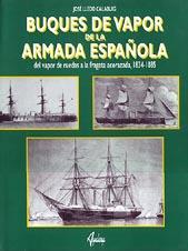 Buques de vapor de la Armada Española - Jose Lledo Calabuig - Del vapor de ruedas a la fragata acorazada, 1834-1885.