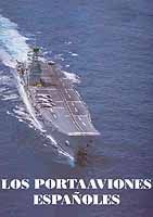 Los portaaviones españoles - Camil Busquets i Vilanova - Historia de los portaaviones españoles a lo largo de su historia con todas las características de cada buque.