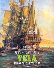 Historia de la navegacion a vela - Frank Tyler - La navegación a vela ha tenido un papel muy importante en la Historia de la humanidad. Desde las primitivas barcas de los antiguos egipcios hasta los perfeccionados clippers...