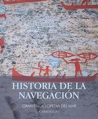 Historia de la navegacion - Gran enciclopedia del mar - Océanos de misterios, océanos de conquistas, océanos de guerras... la historia de la navegación es también la historia de la humanidad.