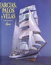 """Jarcias, palos y velas - Camil Busquets i Vilanova - Aproximación al conocimiento de los verdaderos """"reyes del mar"""": los buques de vela. Contiene 173 fotos color y 15 láminas color."""