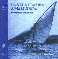 La vela llatina a Mallorca - Bernat Oliver Font - Patrimoni i competició.
