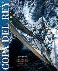 Copa del Rey - Santi Serrat - En este libro se narra la historia de diecinueve años de la Copa que constituyen una auténtica crónica de las regatas de cruceros en España y en el mundo.