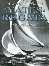Historia y evolucion de los yates de regata - Franco Giorgetti - Copa America desde su inicio a Valencia 2007.