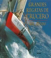 Grandes regatas de crucero del mundo - Anthony Steward y Sue Steward - Las 21 regatas más emocionantes y desafiantes del mundo.