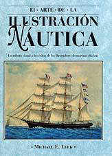 El arte de la ilustracion nautica - Michael E. Leek - Un tributo visual espléndido a una tradición de arte muy importante...