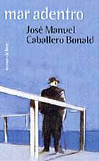 Mar adentro - José Manuel Caballero Bonald - Mar adentro es una mirada al mar, una travesía por el recuerdo y la literatura, una evocación de barcos, navegantes y piratas...