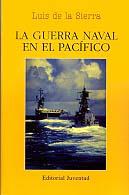 La Guerra Naval en el Pacífico - Luis de la Sierra - Desde que en diciembre de 1941 la escuadra y la aviación japonesas atacaran a una gran concentración de buques norteamericanos en Pearl Harbor, se inició una de las batallas aeronavales más largas y cruentas de la Historia...
