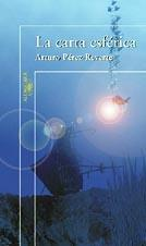 La Carta Esférica - Arturo Pérez Reverte - La carta esférica es la historia de un marino sin barco, desterrado del mar, a quien rescata una mujer que le devuelve a la aventura marina...