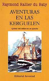 Aventuras en las Kerguelen - Raymond Rallier - En septiembre de 1907, Raimond Railler zarpa de Boulogne a bordo de un queche de pesca de 18 metros de eslora, y acompañado de su hermano y cuatro tripulantes más. Por la proa, una singladura de más de quince mil millas...