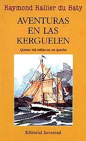 Aventuras en las Kerguelen - Raymond Rallier