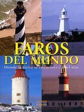 Faros del mundo - Góran Cederberg - Faros del mundo es una guía internacional redactada por expertos escogidos con esmero...
