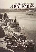 Los grandes puertos de las Baleares - Joan Alemany - Palma, Alcudia, Mahón, Ibiza y La Savina.