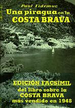 Una piragua en la Costa Brava - Paul Fidrmuc - Edición facsímil del libro sobre la Costa Brava más vendido en 1948.