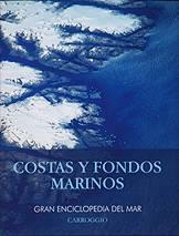 Costas y fondos marinos - Gran enciclopedia del mar - ¿Geología marina o geología submarina? Esta es la pregunta con la que comienzan las páginas destinadas a conocer el fondo del mar...