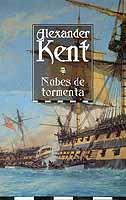 Nubes de Tormenta - Alexander Kent - Año 1798. Las fuerzas navales de Napoleón están concentrándose en el Mediterráneo, preparándose para anexionarse Egipto, y es allí donde es enviado el recién ascendido comodoro Richard Bolitho con una pequeña escuadra de barcos bajo su mando...