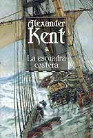 La escuadra costera - Alexander Kent - Copenhague, 1800. Tras siete años de cruel guerra contra Francia, el antiguo aliado de Gran Bretaña, Dinamarca representa de repente una amenaza ...