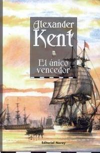 El unico vencedor - Alexander Kent - Febrero de 1806, Sudáfrica. El vicealmirante Sir Richard tiene que ayudar a las fuerzas de tierra a retomar Ciudad del Cabo de manos de los holandeses...