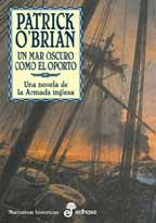 Un mar oscuro como el oporto. Pocket - Patrick OBrian - La persecución de una presa puede convertirse en una auténtica pesadilla en las cercanías del cabo de Hornos...