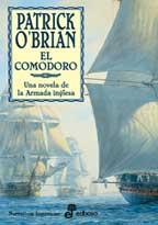 El comodoro. Pocket - Patrick OBrian - Las duras condiciones de la vida en un barco durante el siglo XIX y la ilusión por descubrir la aventura en cualquier momento aparecen reflejadas con una fuerza y rigor deslumbrantes...