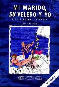 Mi marido, su velero y yo - Anna Lleonart Miro - Entre las muchas obligaciones a las que nos vemos sometidos al contraer matrimonio, no figura ni mucho menos, la de acompañar al cónyuge en desvaríos y aventuras; no obstante, es una realidad suficientemente contrastada el...