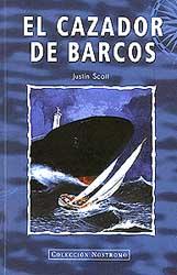 El cazador de barcos - Justin Scott - El cazador de barcos es una historia cargada de suspense, que Justin Scott nos relata con una vibrante narrativa y un profundo conocimiento del mundo del mar y de los barcos...